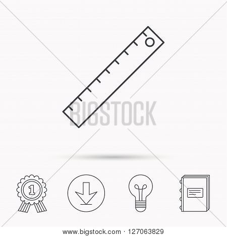 Ruler icon. Straightedge sign. Geometric symbol. Download arrow, lamp, learn book and award medal icons.