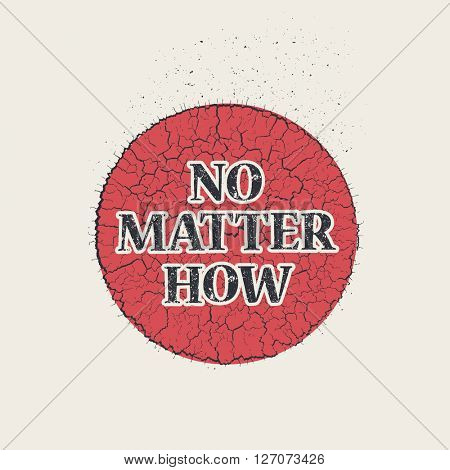 No matter how pin, vector illustration