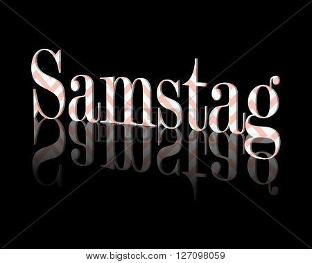 saturday / Samstag - 3d word with reflection !