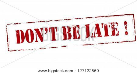 Rubber stamp with text don t be late inside vector illustration