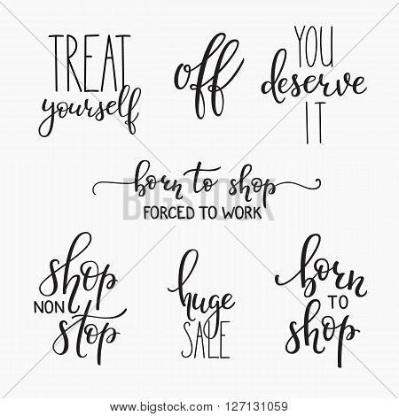 Shopping retail sticker lettering set. Calligraphy label graphic design lettering element. Hand written calligraphy style signs. Hand craft decoration element. Treat yourself. You deserve it Born Shop