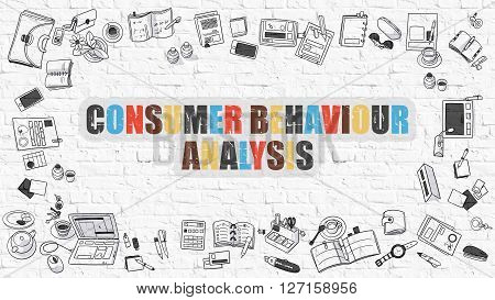 Consumer Behaviour Analysis - Multicolor Concept with Doodle Icons Around on White Brick Wall Background. Modern Illustration with Elements of Doodle Design Style.