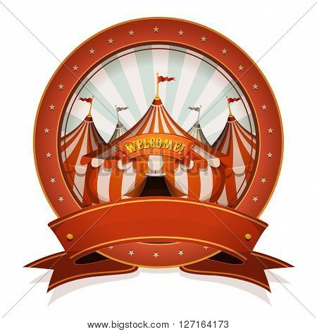 Illustration of a retro and vintage circus poster badge with marquee and big top red ribbon for arts festival events and entertainment background