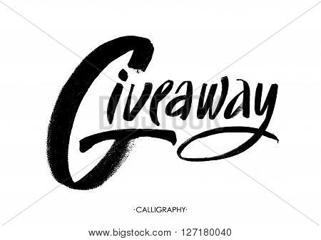 Giveaway banner for social media contests and special offer. Vector black ink brush lettering at white background. Modern calligraphy style.