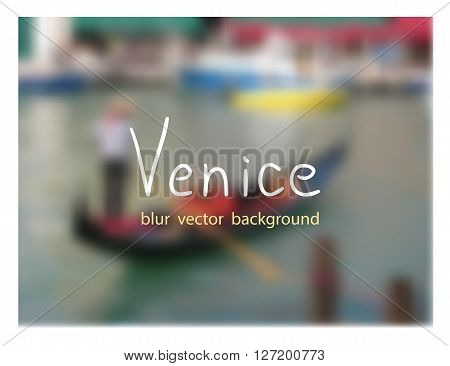 Gondolier floats on the Grand canal. Venetian vector blur background.