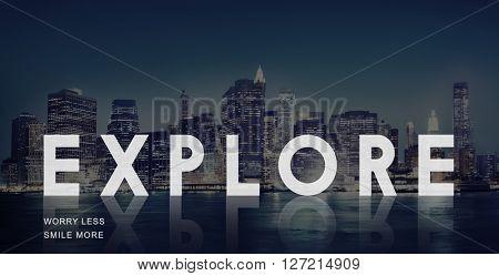 Explore Exploration Travel Journey Life Concept