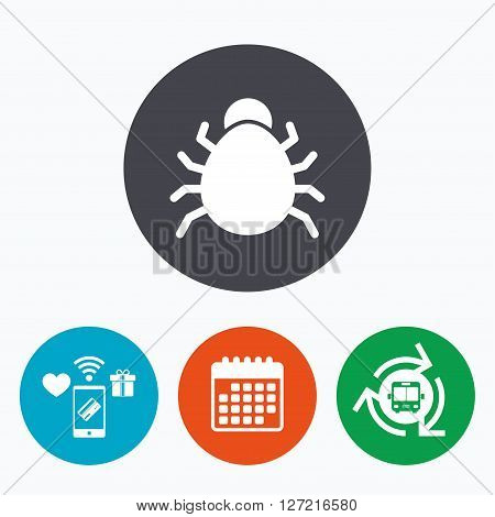 Bug sign icon. Virus symbol. Software bug error. Disinfection. Mobile payments, calendar and wifi icons. Bus shuttle.