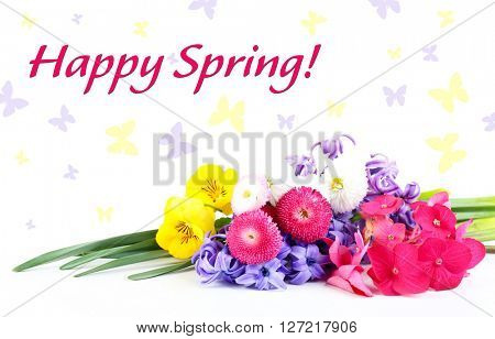 Beautiful bouquet of bright flowers with sentence Happy Spring