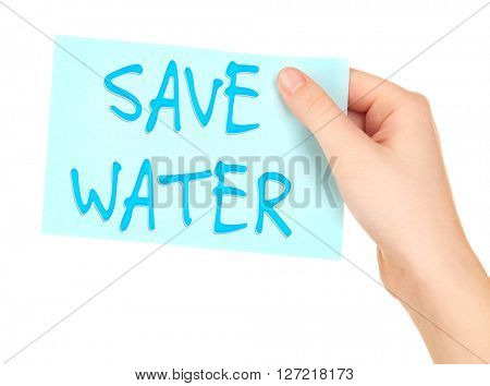 Save Water text on piece of paper in hand isolated on white
