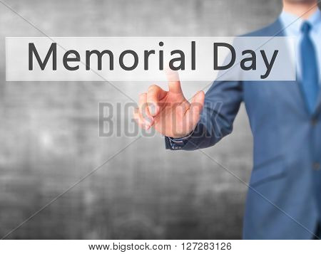 Memorial Day - Businessman Hand Pressing Button On Touch Screen Interface.