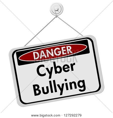 Cyber Bullying Danger Sign A white danger hanging sign with text Cyber Bullying isolated over white