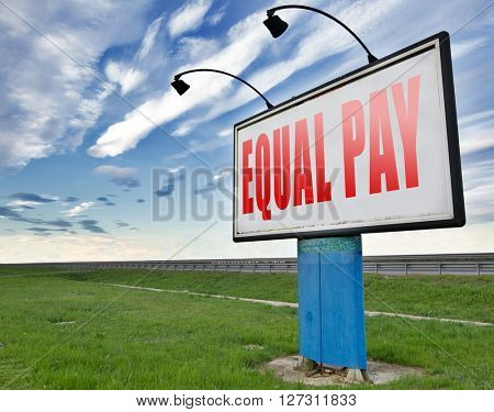 Equal pay same payment rights for man and woman on work marked fair payment opportunities with same salary, road sign billboard.