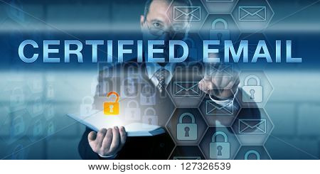 Business manager is pressing CERTIFIED EMAIL on a transparent virtual interactive screen. Information technology and communications concept for email transmission guaranteed by a third party.