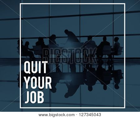 Quit Your Job Resign Career Plan Employment Concept