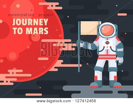 Mars colonization project poster with astronaut holding flag. Mars planet exploration concept vector illustration. Astronaut in space. First travel to Mars. Astronaut going to visit red planet. Modern flat style design poster