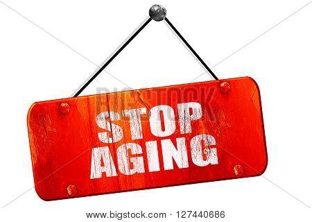 stop aging, 3D rendering, red grunge vintage sign