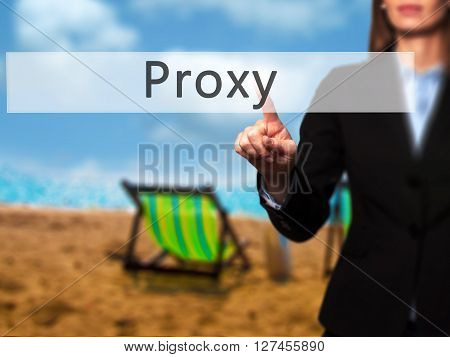 Proxy - Businesswoman Hand Pressing Button On Touch Screen Interface.