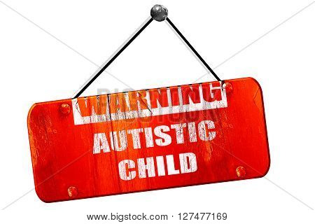 Autistic child sign with orange and black colors, 3D rendering, red grunge vintage sign