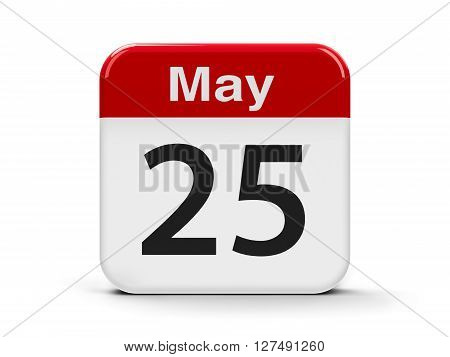 Calendar web button - The Twenty Fifth of May - International Missing Children Day World Thyroid Day and Africa Day three-dimensional rendering 3D illustration