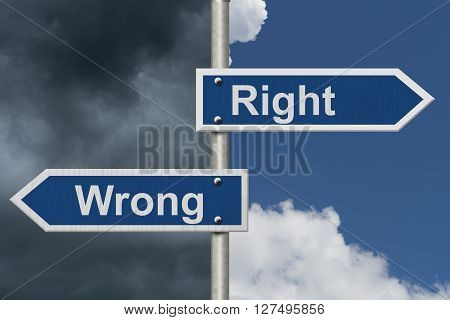 Right Versus Wrong Two Blue Road Sign with text Right and Wrong with bright and stormy sky background, 3D Illustration