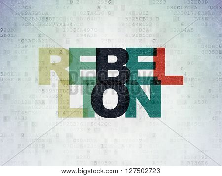 Political concept: Painted multicolor text Rebellion on Digital Data Paper background