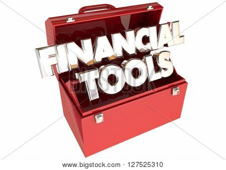 Financial Tools Money Budget Advice Tips Resources 3d Words Toolbox