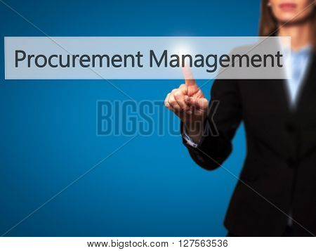 Procurement Management - Businesswoman Hand Pressing Button On Touch Screen Interface.