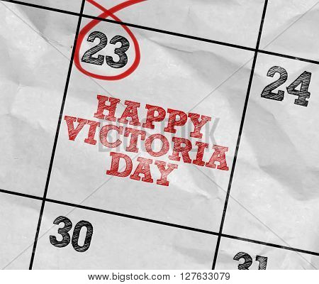 Concept image of a Calendar with the text: Happy Victoria Day