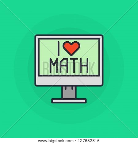 I Love mathematics symbol - vector flat computer with i love math sign on screen