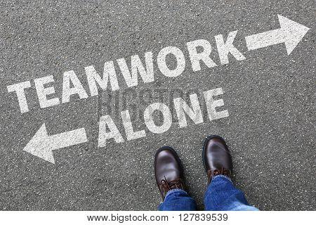 Teamwork Team Working Together Alone Businessman Business Man Concept