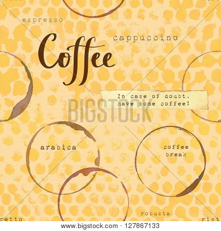 A seamless background texture with the handwritten word 'coffee' cup rings names of coffee sorts and terms with a saying on a scrap of paper; toned in warm colors