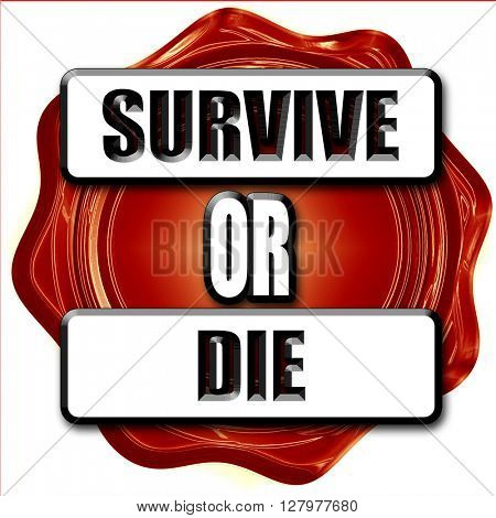 Survive or die poster