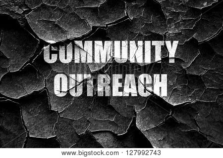 Grunge cracked Community outreach sign