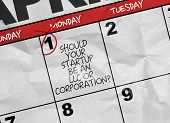 Concept image of a Calendar with the text: Should Your Startup Be An LLC or Corporation? poster