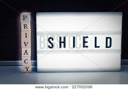 Blocks With The Inscription Privacy Shield To Illustrate The Eu Usa Privacy Shiled Agreement For The