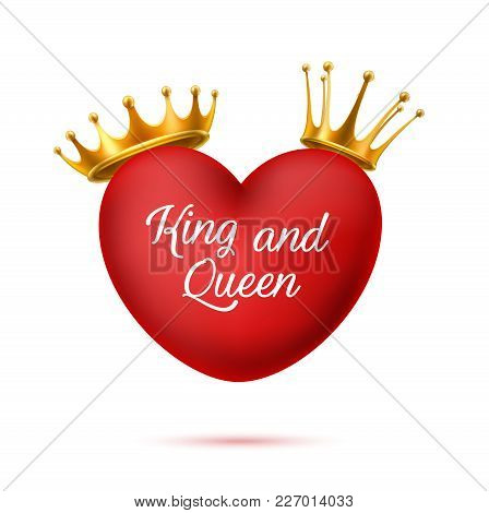 Vector Realistic 3d Red Elegant Heart With Golden Crowns King And Queen Lettering Inscription. Happy
