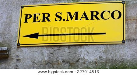 Street Sign With Directions To Go To Sqaure Of Sanint Mark In Venice