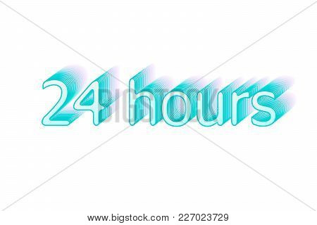 24 Hours. Surround The Phrase In The Text Figure. Round The Clock Work. Vector Illustration Of Light