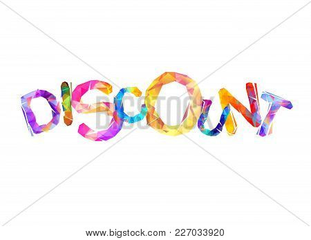 Discount. Vector Word Of Colorful Triangular Letters
