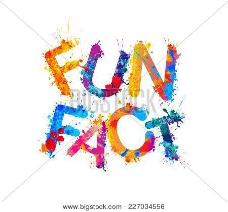 Fun Fact. Inscription Of Watercolor Splash Paint Lettrers