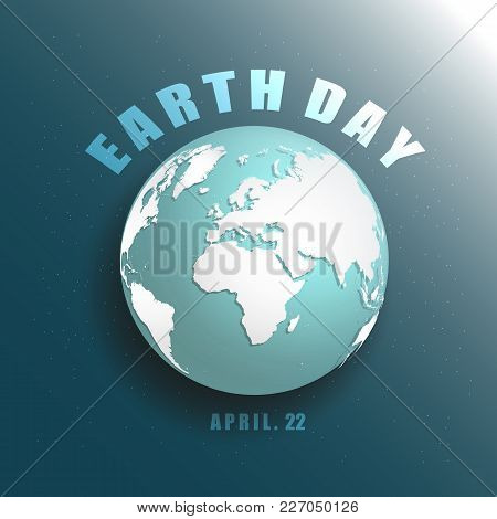 Blue Planet Earth In Space With Stars 3d Vector Illustration. Save Earth Concept. Earth Day April 22
