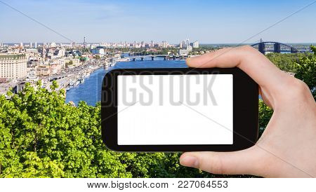 Travel Concept - Tourist Photographs Kiev City With River Port And Dnieper River From Volodymyrska H