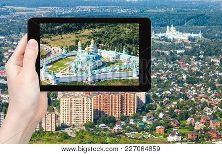 Travel Concept - Tourist Photographs Of New Jerusalem (novoiyerusalimsky, Voskresensky Resurrection)
