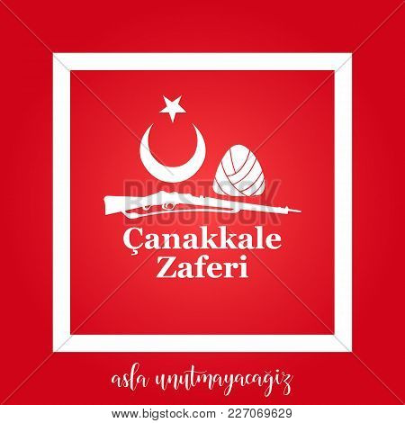 Greeting Card To The Victory Day Near Canakkale. Translation: Victory Of Canakkale. Never Forget. Ma