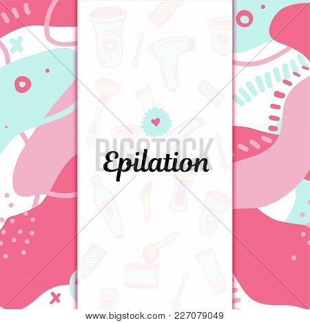 Hair Removal Banner With Depilation Icons In Flat Linear Style. Colorful Promotion For Site, Brochur