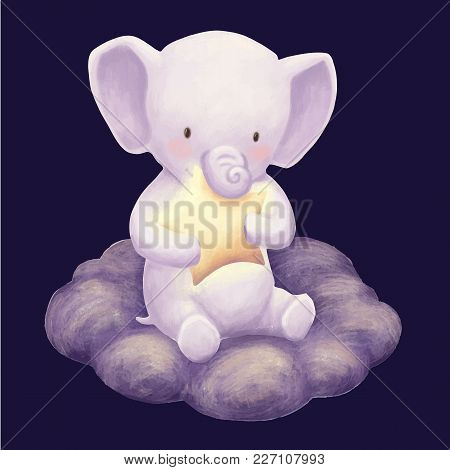 Elephant Seat On Cloud And Hug Star Cute Children Print. Night Sky Card. Illustration For Kids Birth