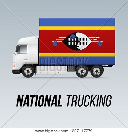 Symbol Of National Delivery Truck With Flag Of Swaziland. National Trucking Icon And Swazi Flag