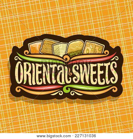 Vector Logo For Oriental Sweets, Design Signboard For Eastern Patisserie With Original Brush Typefac