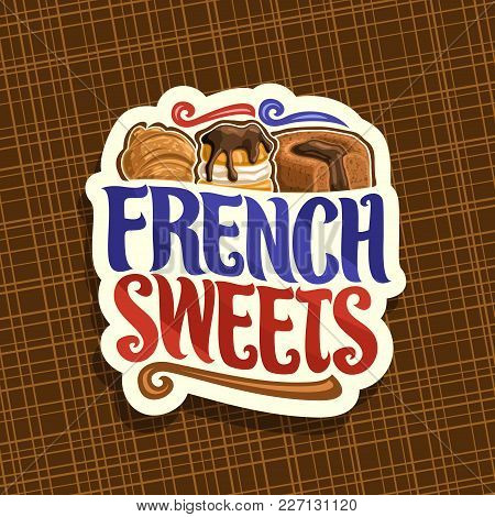 Vector Logo For French Sweets, Cut Paper Label For Confectionery Cafe With Original Brush Typeface F