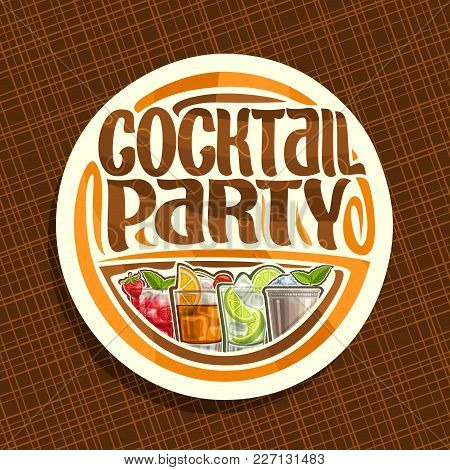 Vector Logo For Cocktail Party, Round Sign With 4 Colorful Refreshing Mocktails And Original Brush T